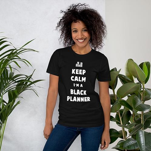Keep Calm I'm a Black Planner Unisex T-Shirt