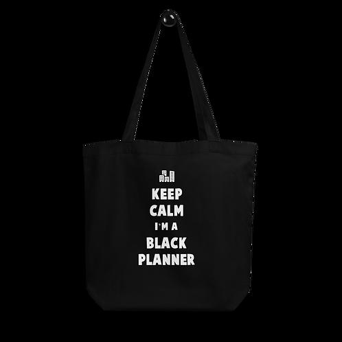 Keep Calm I'm a Black Planner Eco Tote Bag