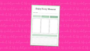 enjoy every moment.