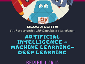 ARTIFICIAL INTELLIGENCE – MACHINE LEARNING – DEEP LEARNING