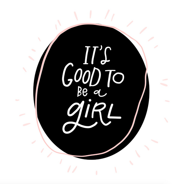 Good to be a Girl