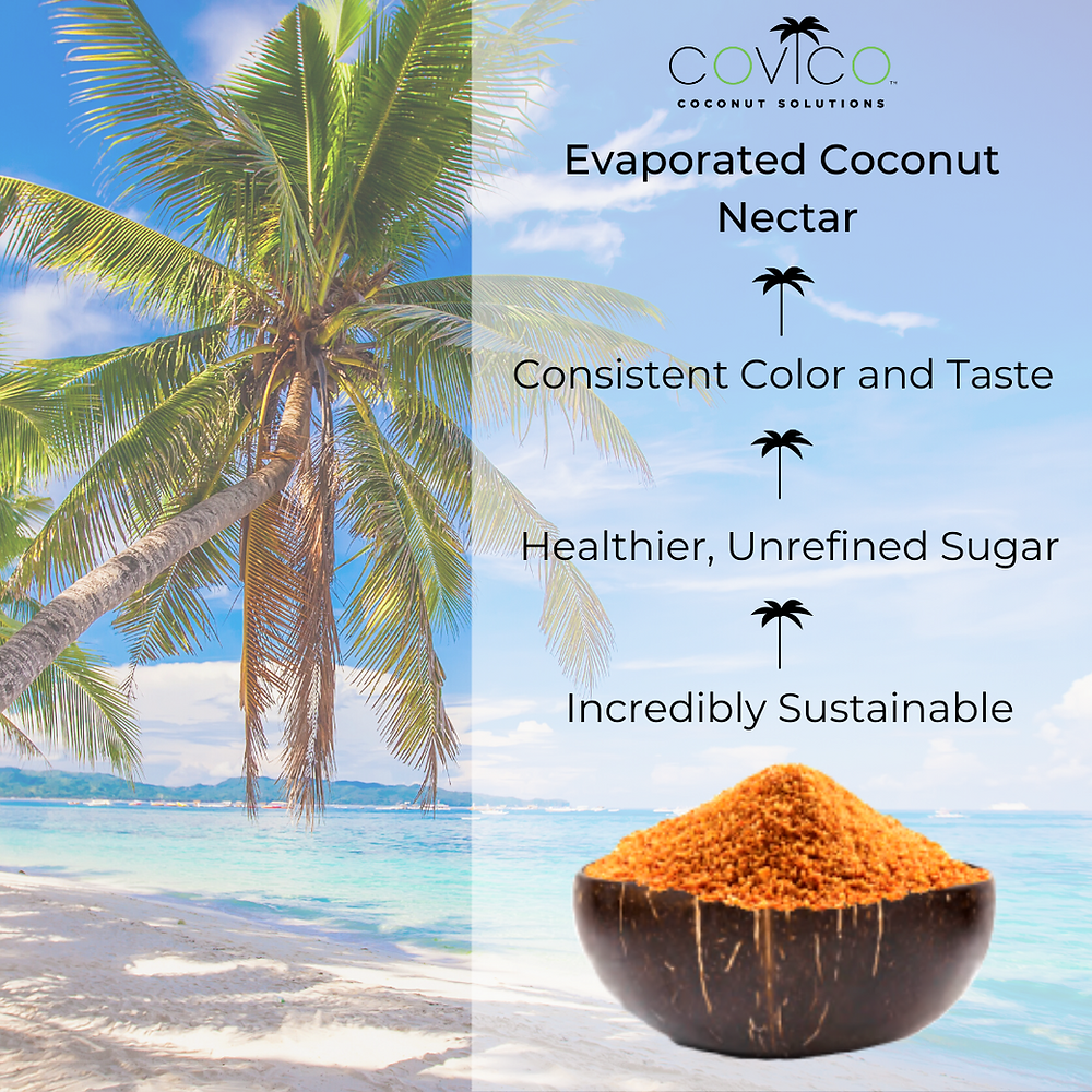 Covico evaporated coconut nectar is consistent in color and taste, healthier, unrefined, and incredibly sustainable.