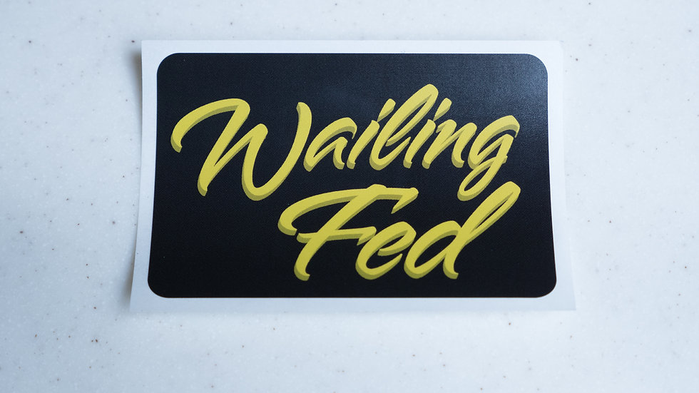 Wailing Fed Sticker