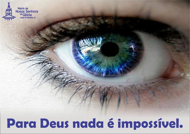 Para Deus nada é impossível.