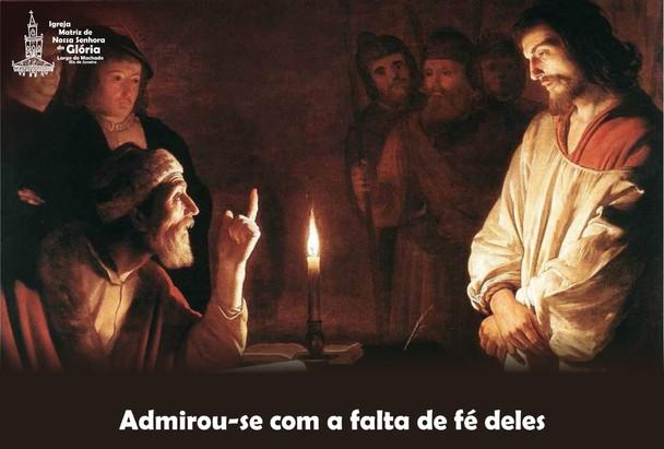 Admirou-se com a falta de fé deles.