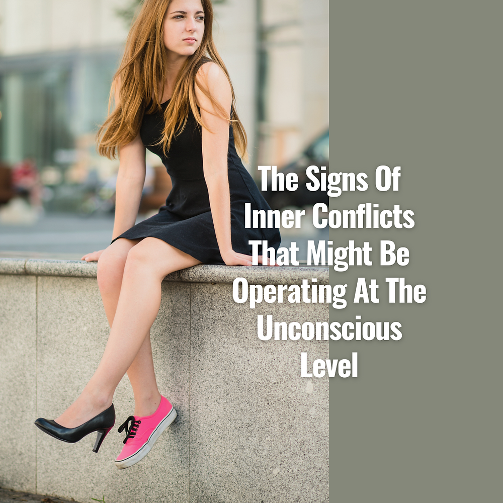SIGNS WHICH SHOW THAT YOU MIGHT HAVE AN INNER CONFLICT: