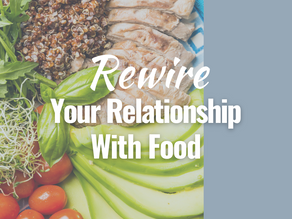 Rewire your relationship with food. No more diets!