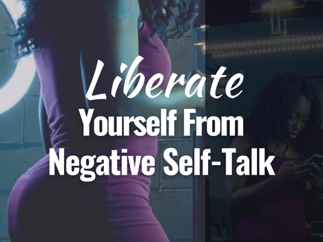 Liberate yourself from negative self-talk about your body.