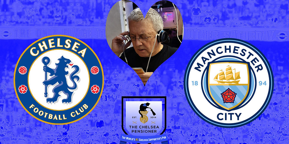 Chelsea Home Matchday - Manchester City