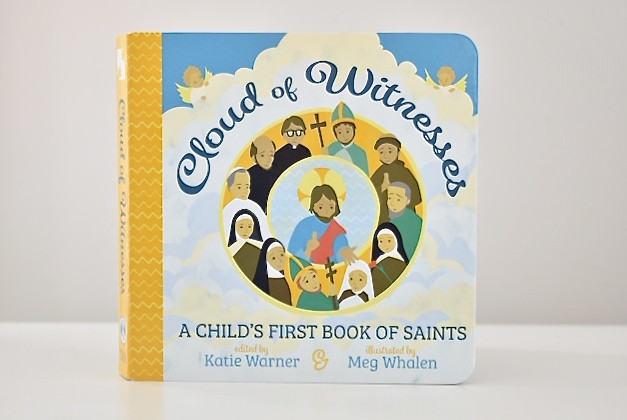 Cloud of Witnesses: A Child's Book of Saints by Katie Warner