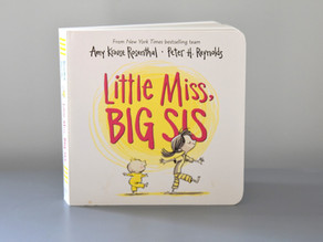 New to Board Book Format: Little Miss, Big Sis by Amy Krouse Rosenthal & Peter H. Reynolds