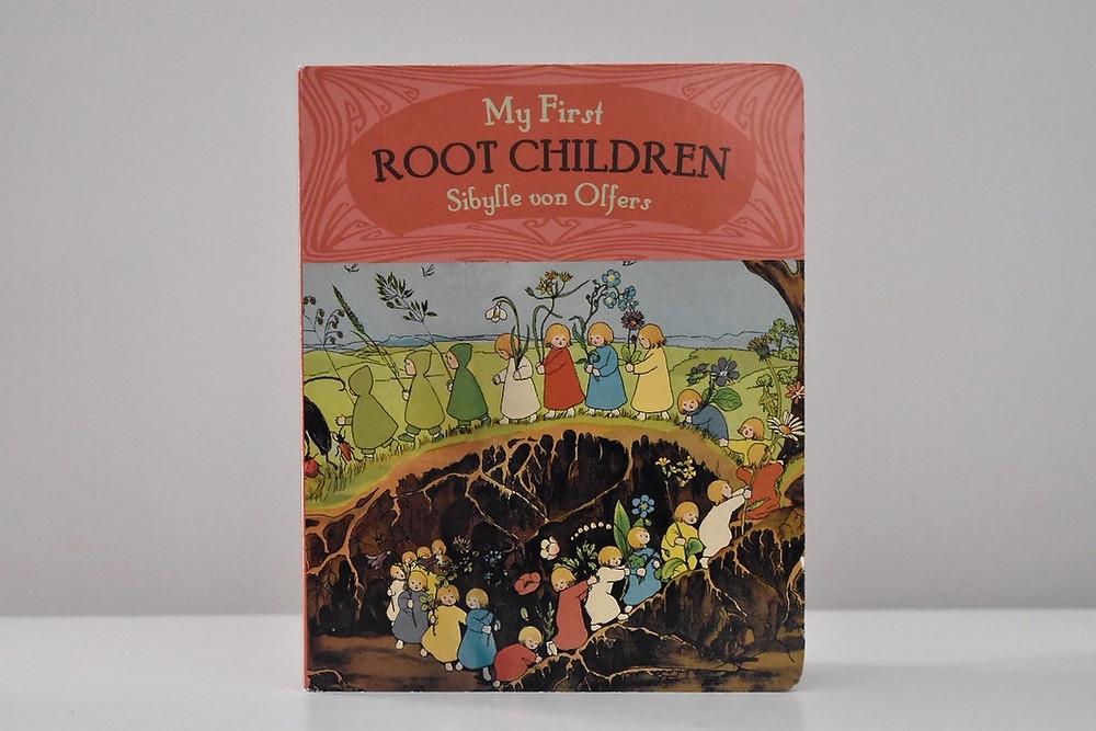 My First Root Children by Sibylle von Olfers