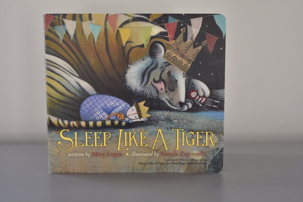 Sleep Like A Tiger by Mary Logue & Illustrated by Pamela Zagarenski