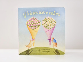 If Kisses Were Colors by Janet Lawler Illustrated by Alison Jay