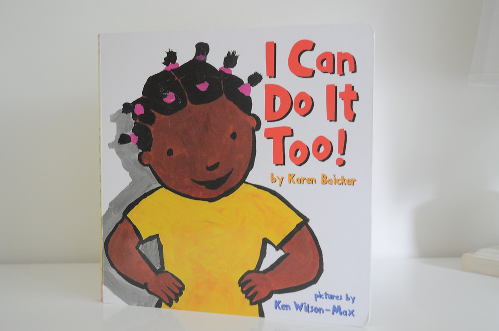 I Can Do It Too! by Karen Baicker