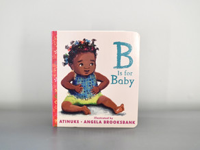 New to Board Book Format: B is For Baby by Atinuke with Illustrations by Angela Brooksbank