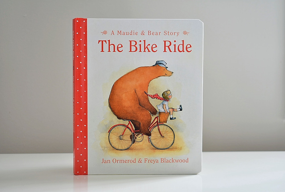 A Maudie & Bear Story: The Bike Ride by Jan Ormerod & Freya Blackwood