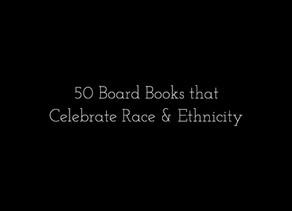 50 Board Books that Celebrate Race & Ethnicity