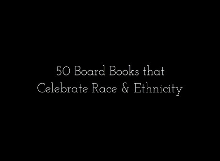 50 Board Books that Celebrate Race & Ethnicity