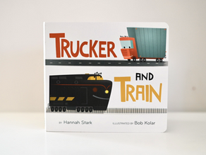 New to Board Book Format: Trucker and Train by Hannah Stark with Illustrations by Bob Kolar