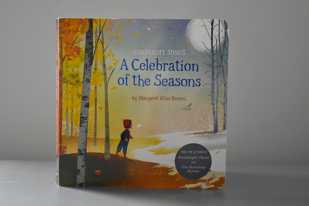 Goodnight Songs A Celebration of the Seasons by Margaret Wise Brown