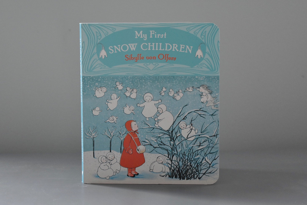 My First Snow Children by Sibylle Von Olfers