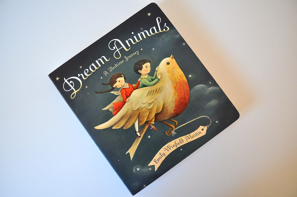 Dream Animals: A Bedtime Journey by Emily Winfield Martin