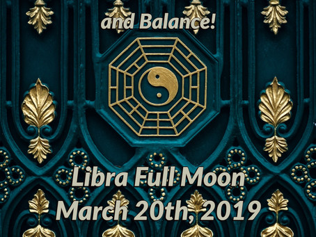 Returning to Inner Harmony and Balance - Libra Full Moon: March 20th, 2019