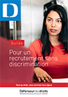 Guide pratique pour prévenir les discriminations à l'embauche - Défenseur des Droits