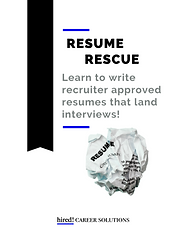 Resume Rescue - Hired! Career Solutions.