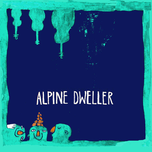 DEMO EP // ALPINE DWELLER