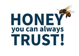 Honey you can always Trust