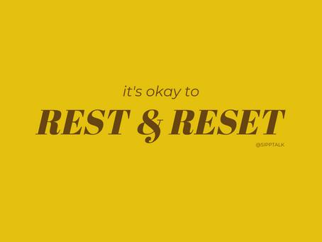 It's Okay to Rest & Reset