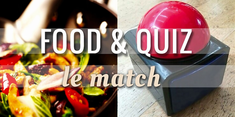 Food and Quiz - Le Match