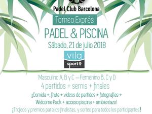 ¡Torneo exprés & Piscina!                        Sábado, 21 de julio 2018 - Vila Sport Padel Clu