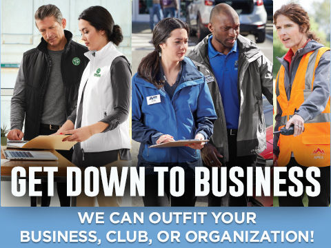 We can outfit your business, club, or organization