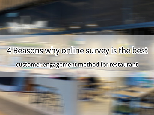 4 Reasons why online survey is the best customer engagement method for restaurant