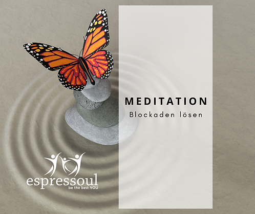 Meditation - Blockadenlösung
