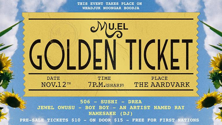 MU.EL presents Golden Ticket
