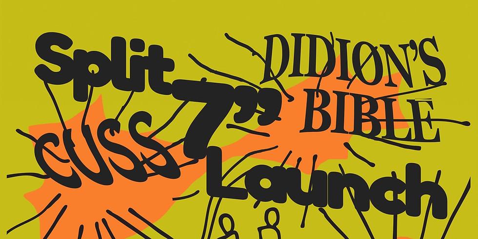 """Cuss / Didion's Bible Split 7"""" Launch"""