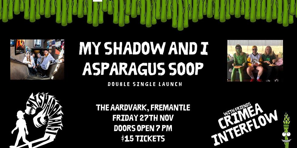 My Shadow & I / Asparagus Soop Double Single Launch