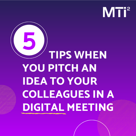 Innovative idea? 5 tips to pitch it to your colleagues in a digital meeting