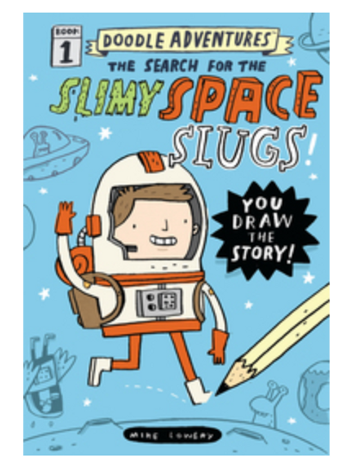 The Search for the Slimy Space Slugs by Mike Lowery