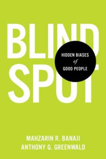 Blindspot by  Mahzarin R. Banaji and Anthony G. Greenwald