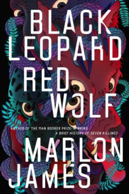 Black Leopard, Red Wold by Marlon James