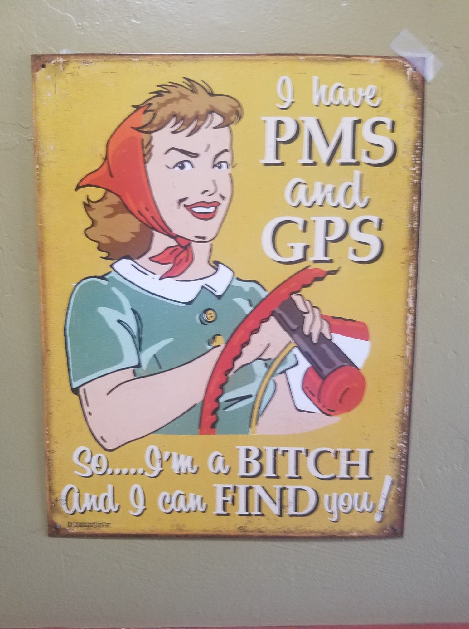 PMS Bitch sign