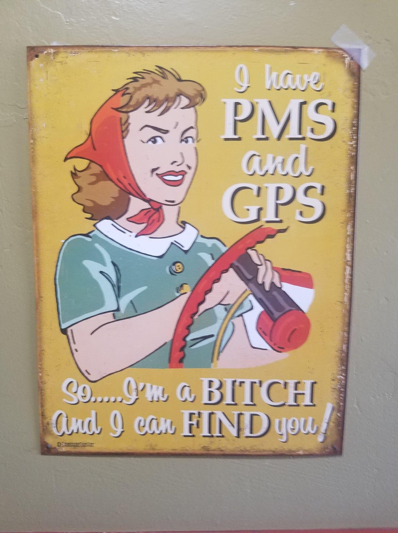 PMS Bitch sign