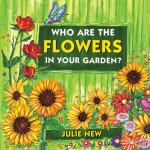 Who Are The Flowers in Your Garden