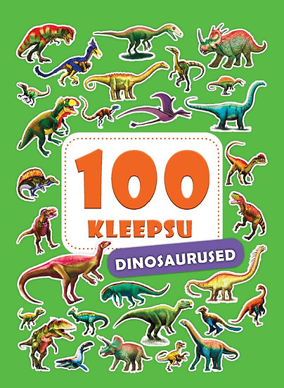 Dinosaurused. 100 kleepsu