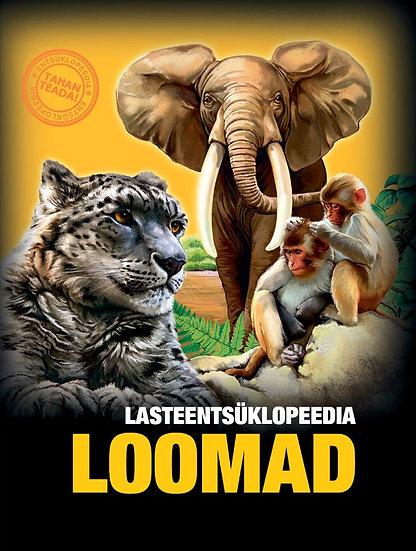Loomad. Lasteentsüklopeedia. Tahan teada!